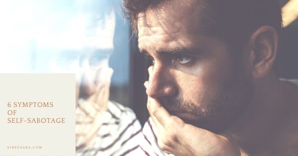 Symptoms of Self-Sabotage